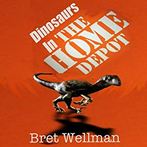 Dinosaurs in the Home Depot | [Bret Wellman]