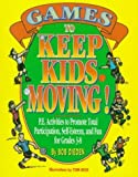 img - for Games to Keep Kids Moving: P.E. Activities to Promote Total Participation, Self-Esteem, and Fun for Grades 3-8 by Dieden, Robert C., Dieden, Bob (1995) Paperback book / textbook / text book