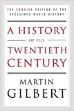 A History of the Twentieth Century: The Concise Edition of the Acclaimed World History (006050594X) by Gilbert, Martin