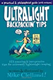 Ultralight Backpackin Tips: 153 Amazing & Inexpensive Tips For Extremely Lightweight Camping