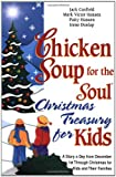 Chicken Soup for the Soul Christmas Treasury for Kids: A Story a Day from December 1st Through Christmas for Kids and Their Families (0439569583) by Canfield, Jack