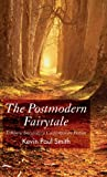 Kevin Paul Dr Smith The Postmodern Fairy Tale: Folkloric Intertexts in Contempoary Fiction: Folkloric Intertexts in Contemporary Fiction