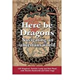img - for [(Here be Dragons: Navigating an Uncertain World )] [Author: Gill G. Ringland] [Mar-2012] book / textbook / text book