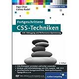 "Fortgeschrittene CSS-Techniken: Fortgeschrittene CSS-Techniken, komplexe CSS-Layouts, verschachtelte Navigationslisten, Mehrspaltenlayouts, Debugging u.v.m (Galileo Computing)von ""Corina Rudel"""