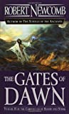 The Gates of Dawn (The Chronicles of Blood and Stone, Vol, 2) (0345448952) by Newcomb, Robert