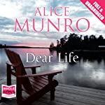 Dear Life | Alice Munro