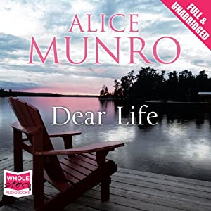 Dear Life | [Alice Munro]