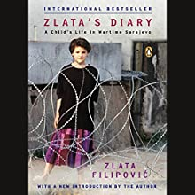 Zlata's Diary: A Child's Life in Wartime Sarajevo Audiobook by Zlata Filipovic Narrated by Eve Bianco