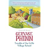 Trouble at the Little Village School: A Little Village School Novel (Barton-In-The-Dale Book 2)by Gervase Phinn