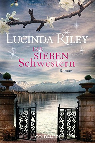 Die sieben Schwestern: Roman - Die sieben Schwestern Band 1 das Buch von Lucinda Riley - Preis vergleichen und online kaufen