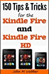 150 Tips & Tricks For The Kindle Fire and Kindle Fire HD