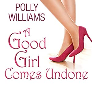 A Good Girl Comes Undone Audiobook