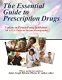 img - for The Essential Guide to Prescription Drugs, Update on Proton Pump Inhibitors, Focus on Nexium book / textbook / text book