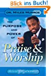 The Purpose and Power of Praise and W...