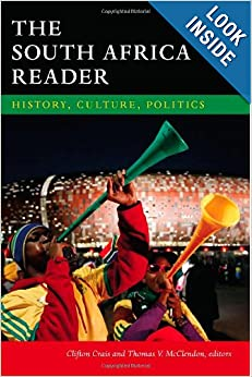 The South Africa Reader: History, Culture, Politics (The World Readers) by Clifton Crais and Thomas V. McClendon