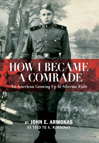 How I Became a Comrade: An American Growing Up in Siberian Exile by John E. Armonas (2013-04-30)