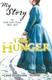 My Story: The Hunger: An Irish Girl's Diary, 1845-1847