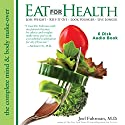 Eat for Health: Lose Weight - Keep It Off - Look Younger - Live Longer Audiobook by Joel Fuhrman