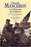 Les Hommes de la libert : Tome 2, Le Vent d'Amrique (1778-1782) ; Tome 3, Le Bon Plaisir (1782-1785)