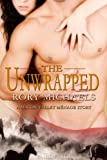 The Unwrapped: A Macon Valley Menage Story (A Macon Valley Ménage Story)