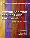 Human Behavior and the Social Environment: Social Systems Theory (7th Edition) (Connecting Core Competencies) (0205036481) by Dale Ph.D, Orren