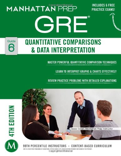 GRE Quantitative Comparisons & Data Interpretation (Manhattan Prep GRE Strategy Guides)