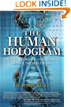 The Human Hologram: Living Your Life...