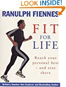 Ranulph Fiennes: Fit For Life (Reach Your Personal Best - And Stay There)