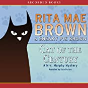 Cat of the Century: A Mrs. Murphy Mystery | Rita Mae Brown, Sneaky Pie Brown