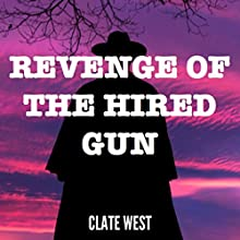 Revenge of the Hired Gun Audiobook by Clate West Narrated by Brent Jordan