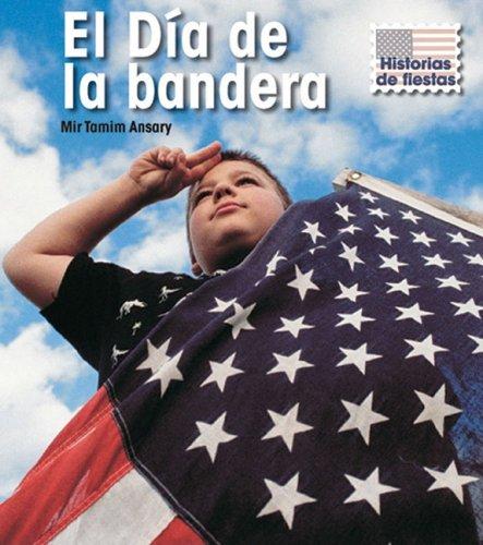 El D a de la bandera (Historias de fiestas) (Spanish Edition)