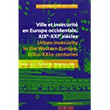 Ville et inscurit en Europe occidentale, XIXe-XXIe sicles : Edition bilingue franais-anglaispar Muriel Boulmier