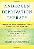 img - for Androgen Deprivation Therapy: An Essential Guide for Prostate Cancer Patients and Their Loved Ones book / textbook / text book