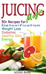 Juicing Magic: 50+ Recipes for Detoxi...