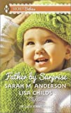 Father by Surprise: A Man of Distinction\His Baby Surprise (Harlequin Bestseller\Harlequin Secret Ba)