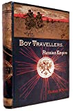 img - for The BOY TRAVELLERS In The RUSSIAN EMPIRE. Adventures of Two Youths in a Journey in European and Asiatic Russia, with Accounts of a Tour Across Siberia. Voyages on the Amoor, Volga, and Other Rivers, A Visit to Central Asia, Travels Among the Exiles, and A Historical Sketch of the Empire from Its Foundation to the Present Time. book / textbook / text book