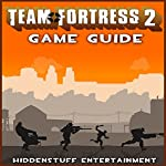 Team Fortress 2 Game Guide |  Hiddenstuff Entertainment