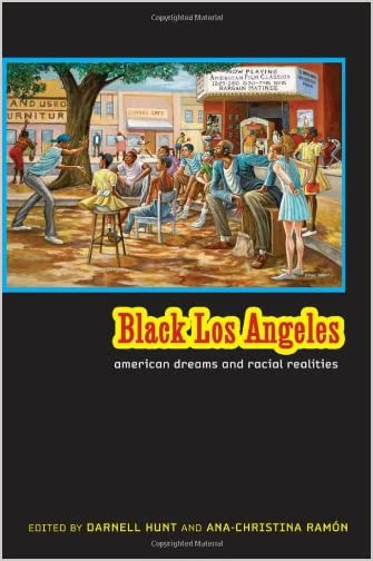 Black Los Angeles : American dreams and racial realities