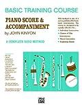 John Kinyon's Basic Training Course, Bk 1: Piano Score & Accompaniment (John Kinyon's Band Course) (0739018140) by Kinyon, John
