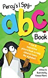 Percys I Spy ABC Book: A Fun & Interactive Picture Book to Help Children Learn the Alphabet!