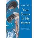Your Sorrow Is My Sorrow: Hope and Strength in Times of Sufferingby Joyce Rupp
