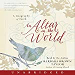 An Altar in the World: A Geography of Faith | Barbara Brown Taylor