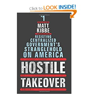 Hostile Takeover: Resisting Centralized Government's Stranglehold on America