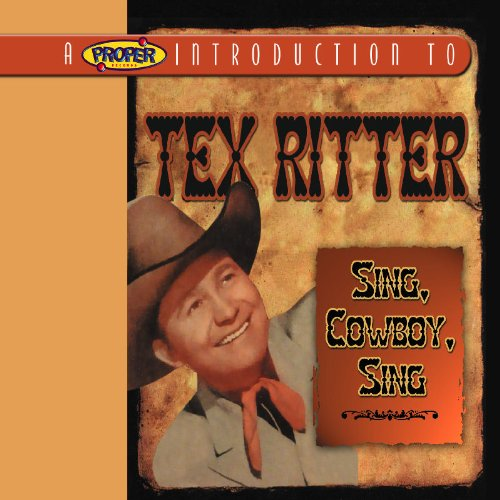 Proper Introduction to Tex Ritter Sing Cowboy