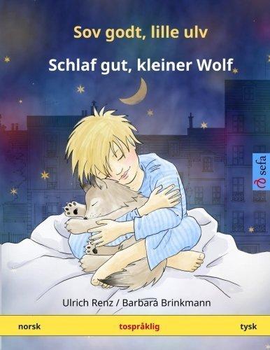 Sov godt, lille ulv - Schlaf gut, kleiner Wolf. Tospr??klig barnebok (norsk - tysk) (www.childrens-books-bilingual.com) (Norwegian Edition) by Ulrich Renz (2015-10-12)