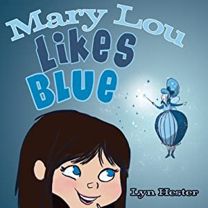 Mary Lou Likes Blue | [Lyn Hester]
