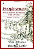 img - for By Tom DeMarco - Peopleware: Productive Projects and Teams (3rd Edition) (3rd Edition) (5/29/13) book / textbook / text book