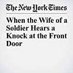 When the Wife of a Soldier Hears a Knock at the Front Door | David Zucchino