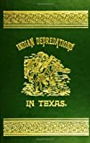 img - for By J. W. Wilbarger Indian Depredations in Texas (Facsimile Edition) book / textbook / text book
