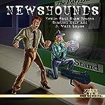 Newshounds | Kevin Paul Shaw Broden,Shannon Muir,J. Walt Layne